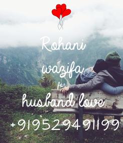Poster: Rohani  wazifa for husband love +919529491199