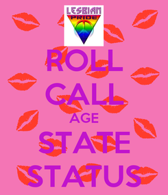 Poster: ROLL CALL AGE STATE STATUS