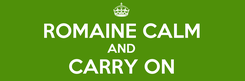 Poster:  ROMAINE CALM AND CARRY ON