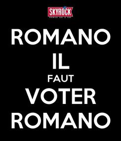 Poster: ROMANO IL FAUT VOTER ROMANO