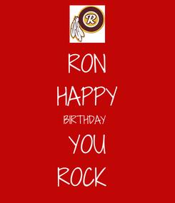 Poster: RON HAPPY BIRTHDAY  YOU ROCK