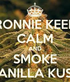Poster: RONNIE KEEP CALM AND SMOKE VANILLA KUSH