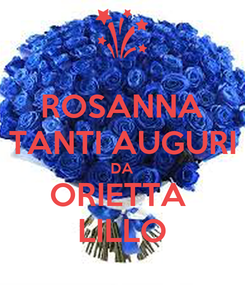 Poster: ROSANNA TANTI AUGURI DA ORIETTA  LILLO