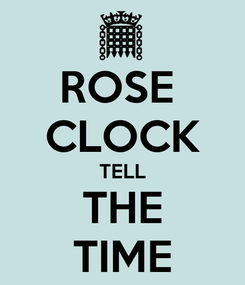 Poster: ROSE  CLOCK TELL THE TIME