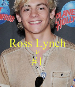 Poster:  Ross Lynch is #1