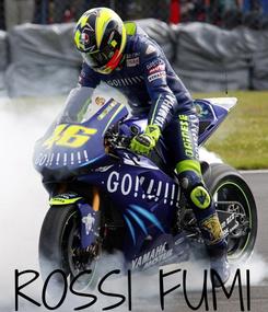 Poster: ROSSI FUMI