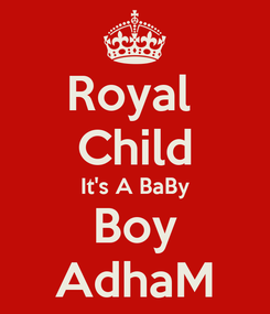 Poster: Royal  Child It's A BaBy Boy AdhaM