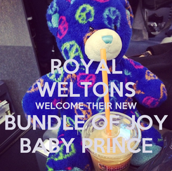 Poster: ROYAL WELTONS WELCOME THEIR NEW BUNDLE OF JOY BABY PRINCE