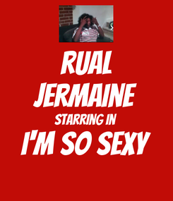 Poster: rual jermaine starring in  I'm so Sexy