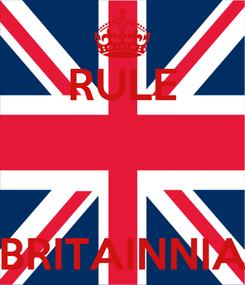 Poster: RULE    BRITAINNIA