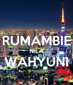 Poster:  RUMAMBIE NILA WAHYUNI