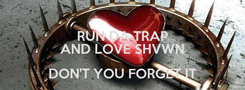 Poster: RUN DA TRAP AND LOVE SHVWN DON'T YOU FORGET IT