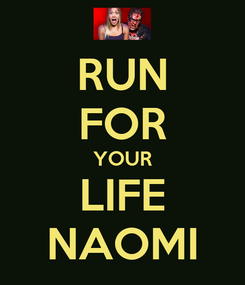 Poster: RUN FOR YOUR LIFE NAOMI