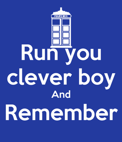 Poster: Run you clever boy And Remember