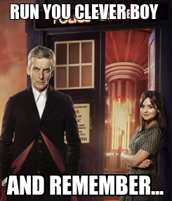 Poster: RUN YOU CLEVER BOY  AND REMEMBER...