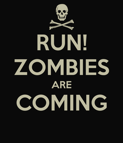 Poster: RUN! ZOMBIES ARE COMING