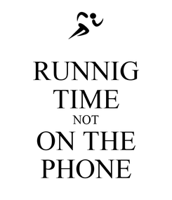 Poster: RUNNIG TIME NOT ON THE PHONE