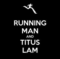 Poster: RUNNING MAN AND TITUS LAM