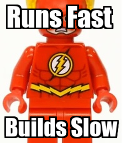 Poster: Runs Fast  Builds Slow