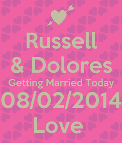 Poster: Russell & Dolores Getting Married Today 08/02/2014 Love
