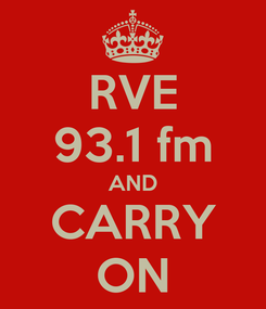 Poster: RVE 93.1 fm AND CARRY ON