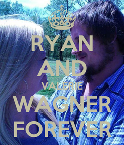 Poster: RYAN AND VALERIE WAGNER FOREVER
