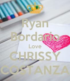 Poster: Ryan Bordario Love CHRISSY COSTANZA
