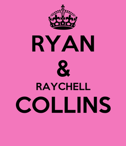 Poster: RYAN & RAYCHELL COLLINS