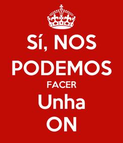 Poster: Sí, NOS PODEMOS FACER Unha ON