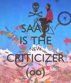 Poster: SAAD IS THE NEW CRITICIZER (oo)