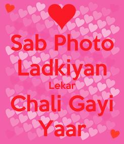 Poster: Sab Photo Ladkiyan Lekar Chali Gayi Yaar