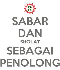 Poster: SABAR DAN SHOLAT SEBAGAI PENOLONG