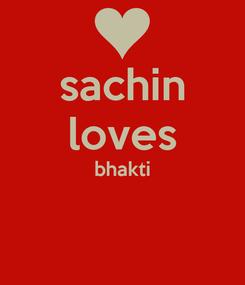 Poster: sachin loves bhakti