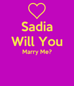 Poster: Sadia Will You Marry Me?