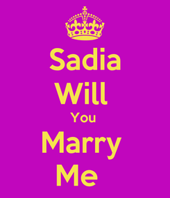 Poster: Sadia Will  You  Marry  Me