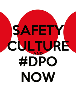 Poster: SAFETY CULTURE AND #DPO NOW
