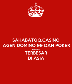 Poster: SAHABATQQ.CASINO AGEN DOMINO 99 DAN POKER ONLINE TERBESAR DI ASIA