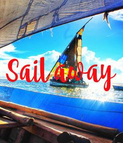 Poster: Sail away