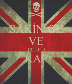 Poster: SAKİN OL VE 10/10 'U KAP
