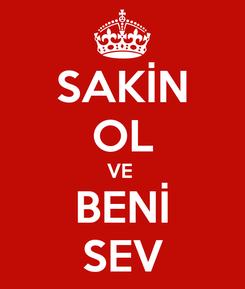 Poster: SAKİN OL VE  BENİ SEV