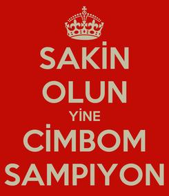 Poster: SAKİN OLUN YİNE CİMBOM SAMPIYON
