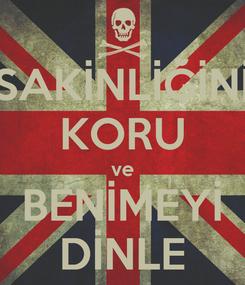 Poster: SAKİNLİĞİNİ KORU ve BENİMEYİ DİNLE