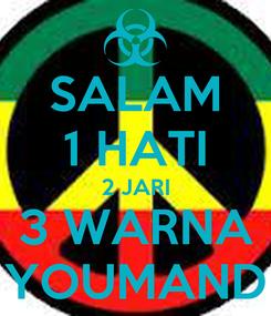 Poster: SALAM 1 HATI 2 JARI 3 WARNA YOUMAND