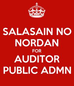 Poster: SALASAIN NO NORDAN FOR AUDITOR PUBLIC ADMN