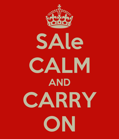 Poster: SAle CALM AND CARRY ON