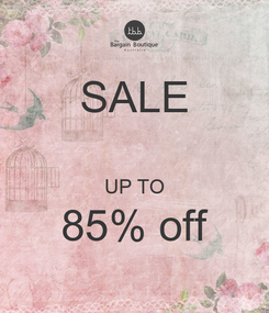 Poster: SALE  UP TO 85% off