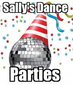 Poster: Sally's Dance  Parties