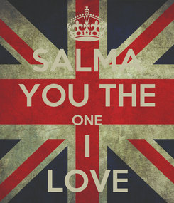 Poster: SALMA YOU THE ONE I LOVE