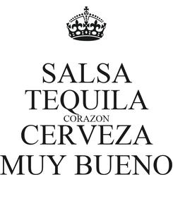 Poster: SALSA TEQUILA CORAZON CERVEZA MUY BUENO