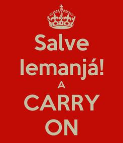Poster: Salve Iemanjá! A CARRY ON